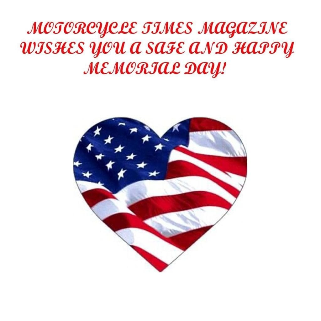 Motorcycle Times Magazine wishes you a happy and safe memorial day